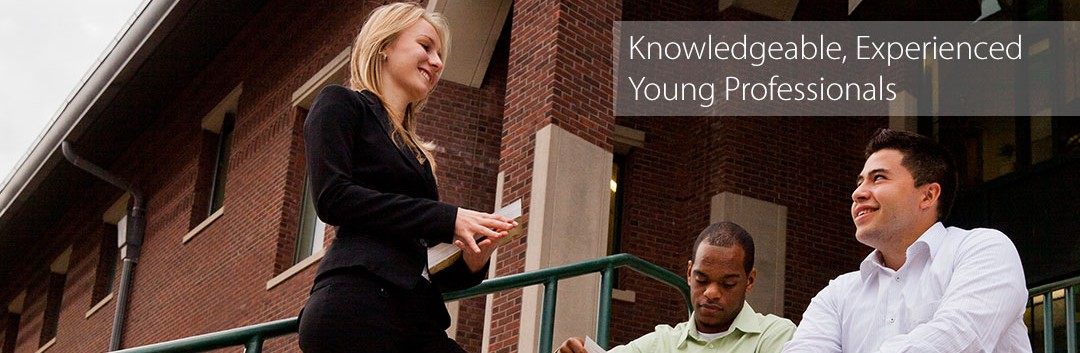 Knowledgeable, Experienced Young Professionals